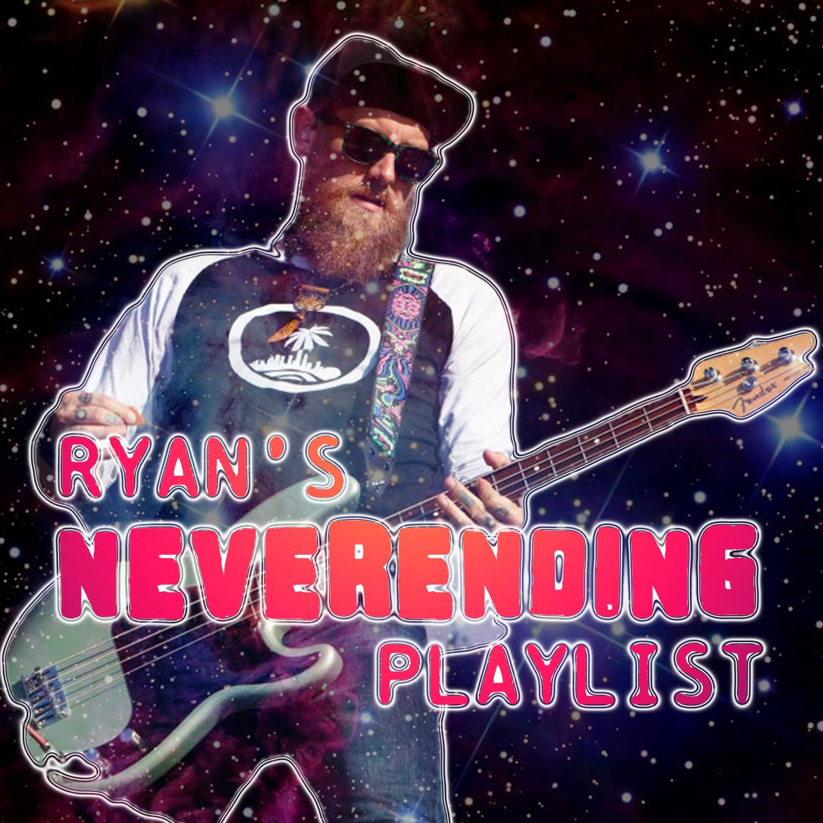 Ryan's NeverEnding Playlist
